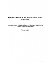 Business Health in the Forestry and Wood Industries: Summary Results of the 2004 Survey of Business Health in the Forestry and Wood Industries