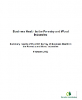 Business Health in the Forestry and Wood Industries: Summary Results of the 2007 Survey of Business Health in the Forestry and Wood Industries