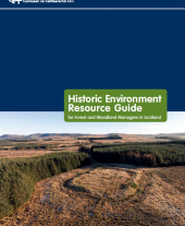 Historic Environment Resource Guide for Forest and Woodland Managers in Scotland