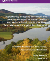 Opportunity Mapping for Woodland Creation to Improve Water Quality and Reduce Flood Risk in the River Tay Catchment - a Pilot for Scotland